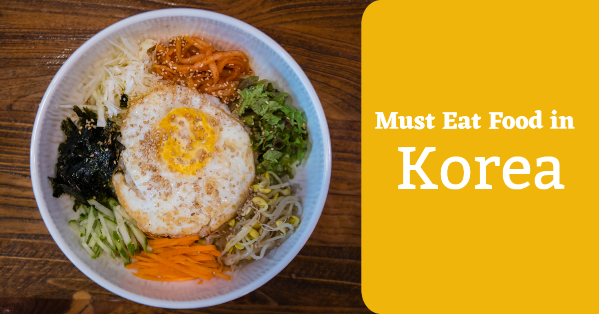 Must Eat Food In Korea