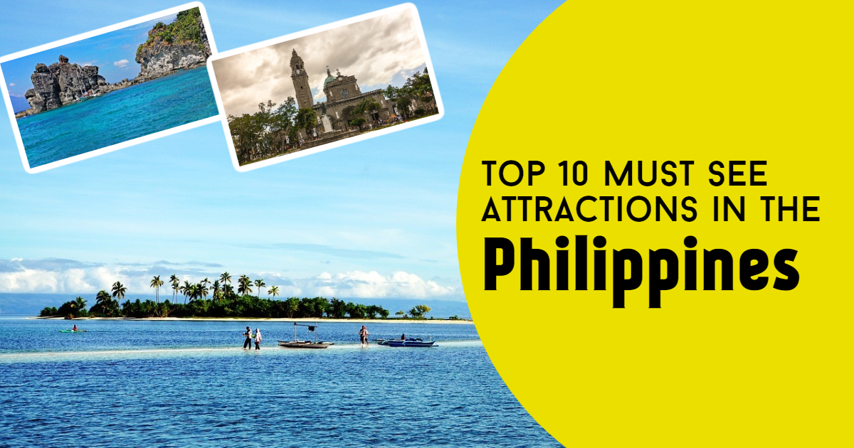 Top 10 Must See Attractions in the Philippines