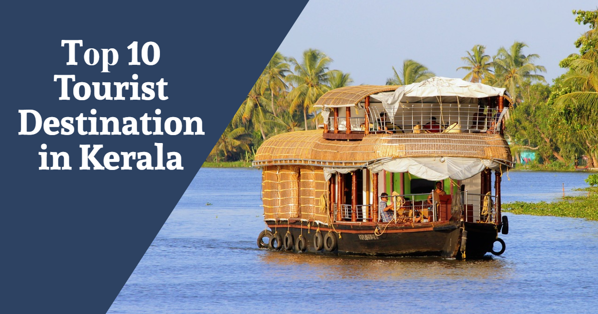 Top 10 Tourist Destination in Kerala
