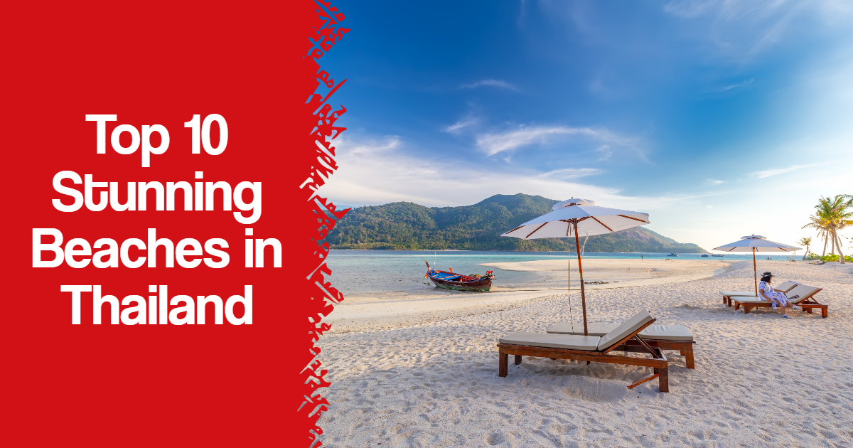 Top 10 Stunning Beaches in Thailand